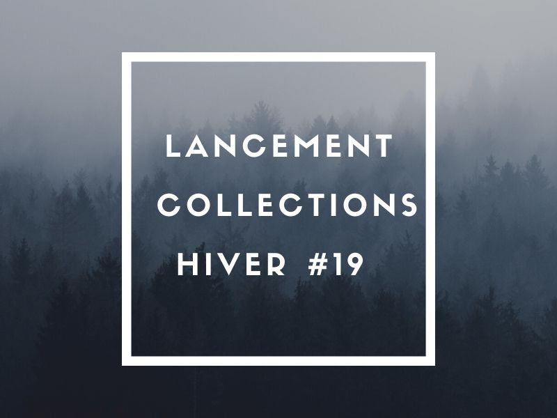 Lancement des collections Hiver #19