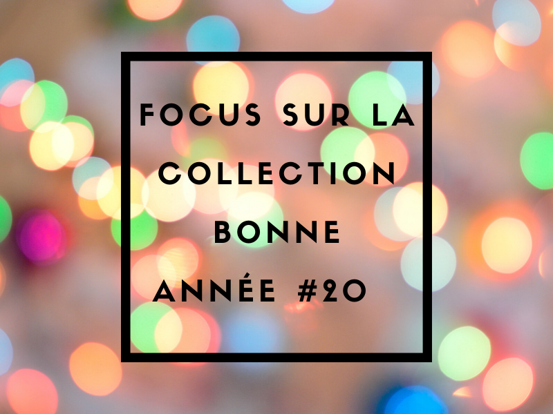 Focus sur la collection BONNE ANNEE 2020