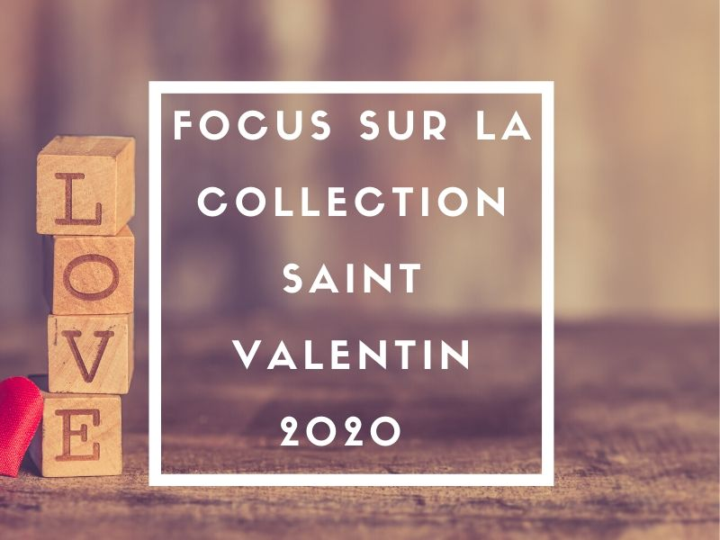 Focus collection Saint Valentin 2020