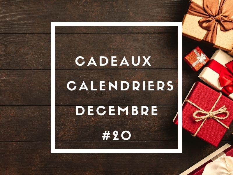 Cadeaux - Calendriers Décembre 2020